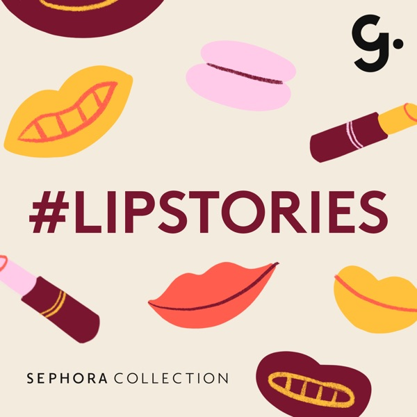 Lipstories Podcast Sephora